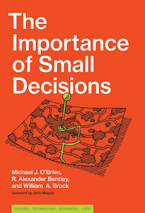 Importance of Small Decisions (MIT Press 2019)